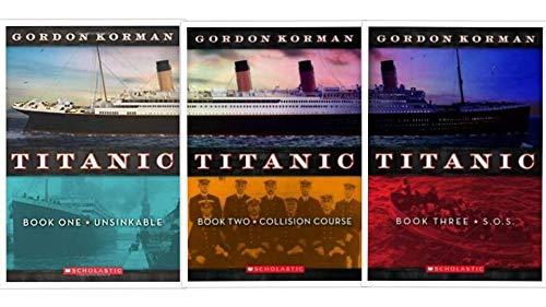 9780545419390: Titanic Trilogy By Gordon Korman: Titanic #1: Unsinkable; Titanic #2: Collision Course; Titanic #3: S.O.S. (Titanic, Books One - Three)