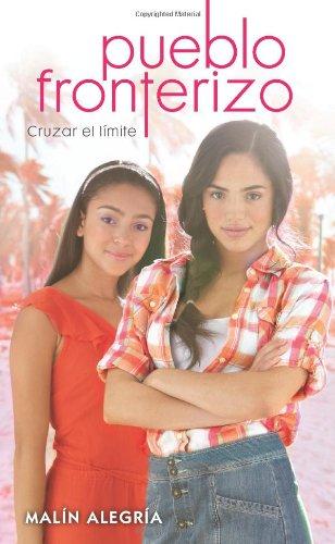9780545419963: Pueblo Fronterizo #1: Cruzar El Limite: (Spanish Language Edition of Border Town #1: Crossing the Line) (Pueblo Fronterizo / Border Town)