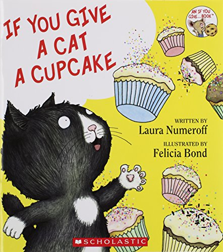 If You Give a Cat a Cupcake: Laura Numeroff