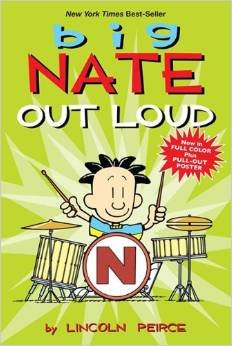 Big Nate Out Loud (For the Rhode: Peirce, Lincoln