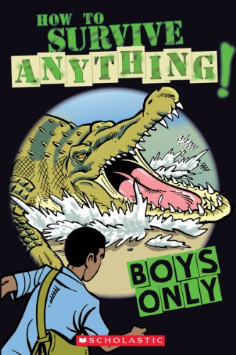 Boys Only: How to Survive Anything (Best at Everything): Oliver, Martin