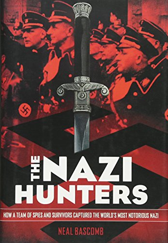 9780545430999: The Nazi Hunters: How a Team of Spies and Survivors Captured the World's Most Notorious Nazi