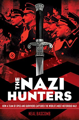 9780545431002: The Nazi Hunters: How a Team of Spies and Survivors Captured the World's Most Notorious Nazi