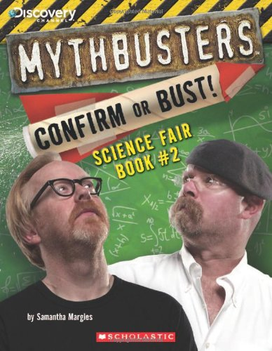 9780545433976: Mythbusters: Confirm or Bust! Science Fair Book #2 (MythBusters Science Fair Book)