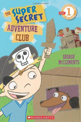 9780545436854: Scholastic Reader Level 1: The Super Secret Adventure Club