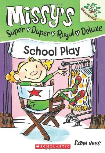9780545438537: School Play: A Branches Book (Missy's Super Duper Royal Deluxe #3)