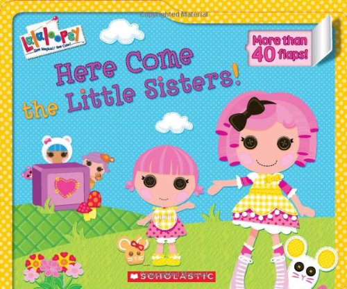 9780545442664: Lalaloopsy: Here Come the Little Sisters!