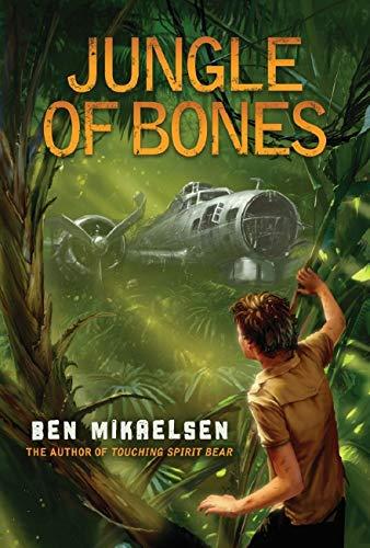 Jungle of Bones: Mikaelsen, Ben
