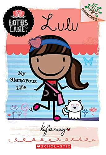 9780545445160: Lulu: My Glamorous Life (Lotus Lane. Scholastic Branches)