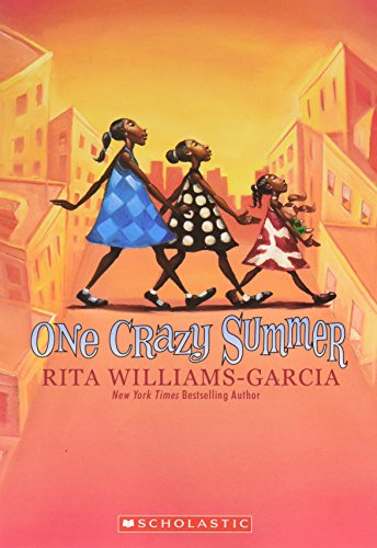 9780545447843: One Crazy Summer (Newbery Honor Book; Scott O'Dell Award for Historical Fiction; Coretta Scott King Award; National Book Award Finalist)