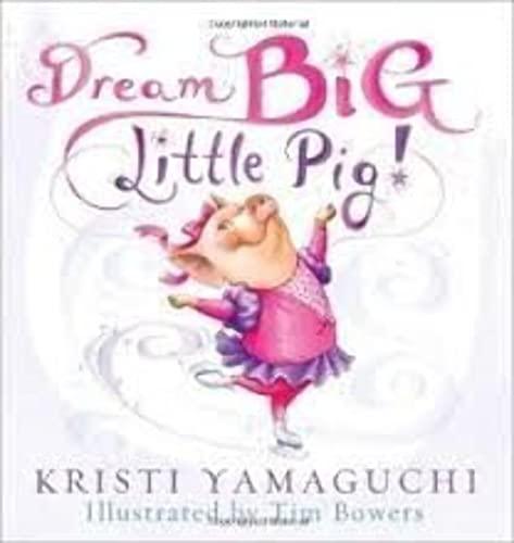9780545449694: Dream Big Little Pig!