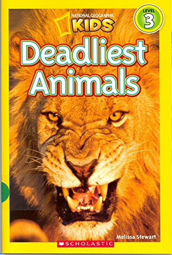 Deadliest Animals Nation Geographic Kids: Melissa Stewart