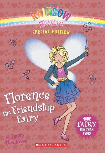 9780545455725: Florence the Friendship Fairy (Rainbow Magic)