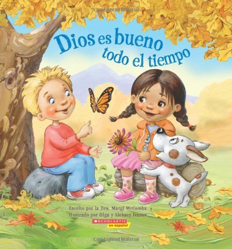 9780545456180: Dios es bueno todo el tiempo: (Spanish language edition of God Is Good...All the Time) (Spanish Edition)