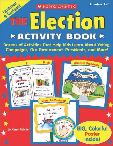 9780545457019: The Election Activity Book: Dozens of Activities That Help Kids Learn About Voting, Campaigns, Our Government, Presidents, and More