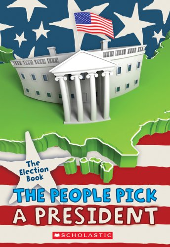 9780545457835: The Election Book: The People Pick a President