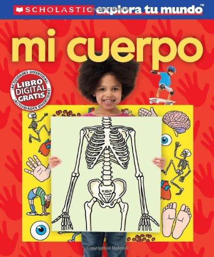 9780545458856: Scholastic Explora Tu Mundo: Mi Cuerpo: (Spanish Language Edition of Scholastic Discover More: My Body) (Scholastic Explora Tu Mundo/Scholastic Discover More)