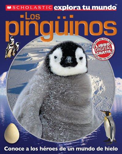 9780545458870: Scholastic explora tu mundo: Los pingüinos: (Spanish language edition of Scholastic Discover More: Penguins) (Spanish Edition)