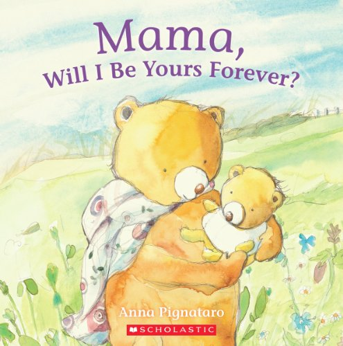 9780545460743: Mama, Will I Be Yours Forever?