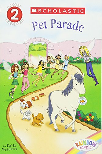 9780545462976: Pet Parade (Scholastic Readers: Rainbow Magic)