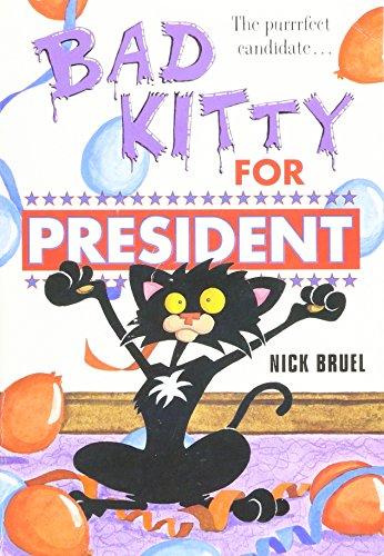 Bad Kitty for President Nick Bruel