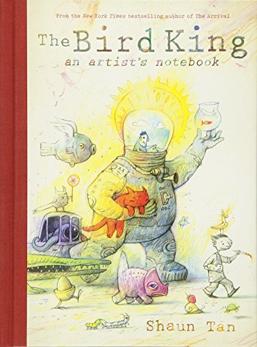9780545465137: The Bird King: An Artist's Notebook