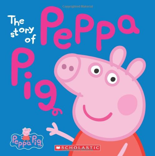 9780545468053: The Story of Peppa Pig