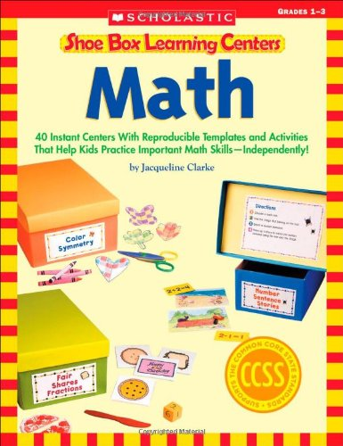 9780545468688: Shoe Box Learning Centers: Math: 40 Instant Centers With Reproducible Templates and Activities That Help Kids Practice Important Math Skills—Independently!