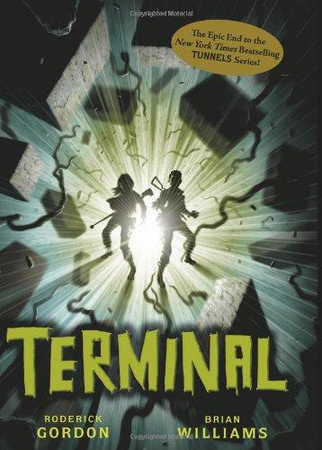 Terminal (Tunnels Book 6): Gordon, Roderick; Williams,
