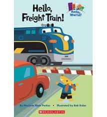 9780545479967: Hello, Freight Train!