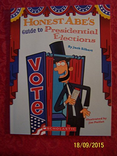 9780545483292: Honest Abe's Guide to Presidential Elections