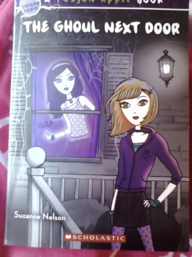 The Ghoul Next Door (A Poison Apple Book) (9780545484213) by Suzanne Nelson