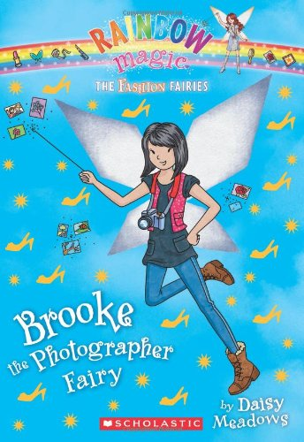9780545484893: The Fashion Fairies #6: Brooke the Photographer Fairy: A Rainbow Magic Book
