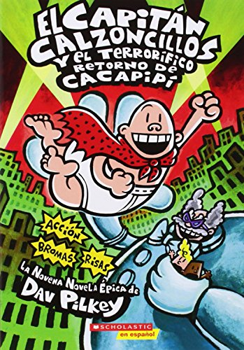 9780545488709: El Capitan Calzoncillos y el Terrorifico Retorno de Cacapipi = Captain Underpants and the Terrifying Return of Tippy Tinkletrousers