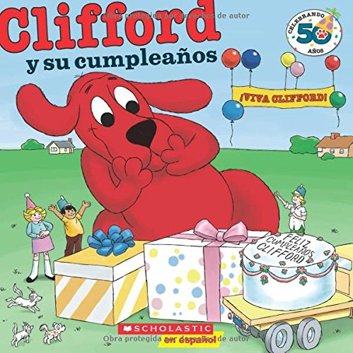 9780545488716: Clifford y Su Cumpleanos (Edicion del Aniversario Nro. 50): (Spanish Language Edition of Clifford's Birthday Party: 50th Anniversary Edition) (Clifford (Spanish))