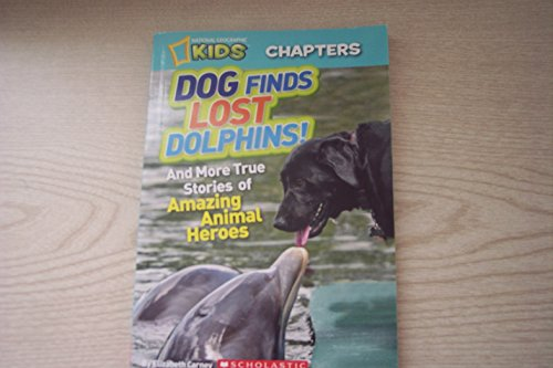 9780545490139: Dog finds lost dolphins! And more true stories of Amazing Animal Heroes