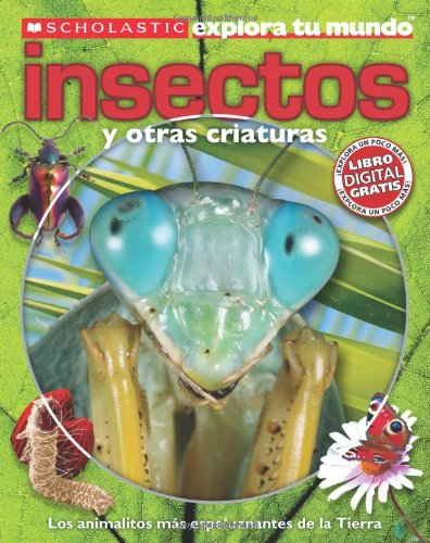 9780545490825: Scholastic Explora Tu Mundo: Insectos y Otras Criaturas: (Spanish language edition of Scholastic Discover More: Bugs) (Spanish Edition)