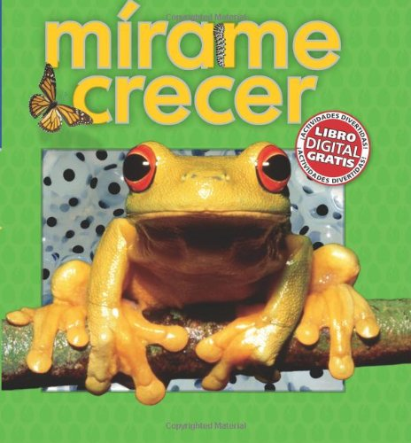 9780545490849: Scholastic Explora Tu Mundo: Mírame crecer: (Spanish language edition of Scholastic Discover More: See Me Grow) (Spanish Edition)