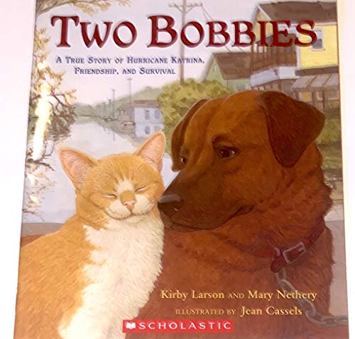 9780545496650: TWO BOBBIES THE TRUE STORY OF HURRICANE KATRINA, FRIENDSHIP, AND SURVIVAL