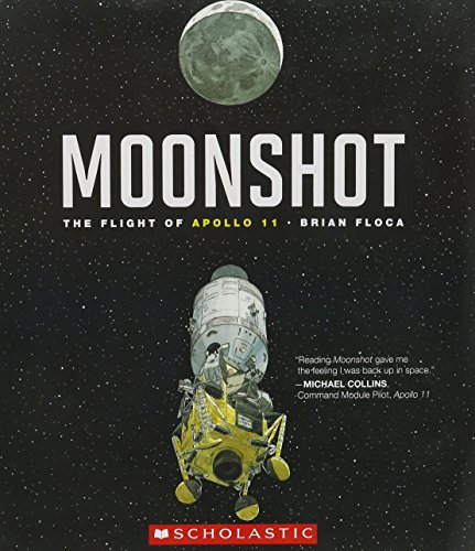Moonshot-the Flight of Apollo 11: Brian Floca