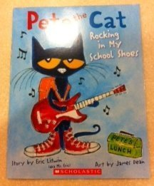 9780545501064: Pete the Cat Rocking in My School Shoes