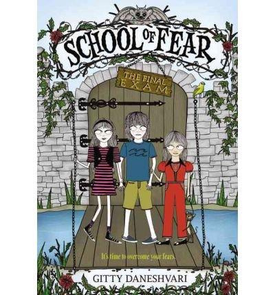 9780545501958: [ SCHOOL OF FEAR: THE FINAL EXAM (SCHOOL OF FEAR (QUALITY) #03) ] By Daneshvari, Gitty ( Author) 2012 [ Paperback ]