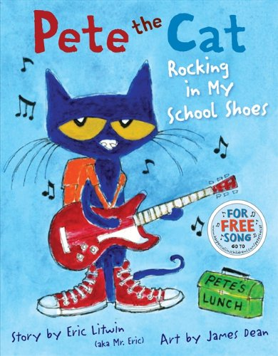 9780545501996: Pete the Cat: Rocking in My School Shoes