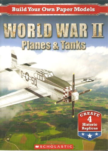 9780545504621: World War II Planes & Tanks Build Your Own Paper Models Scholastic