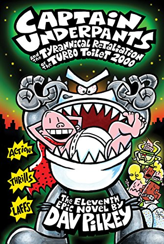 9780545504904: Captain Underpants 11 and the Tyrannical Retaliation of the Turbo Toilet 2000