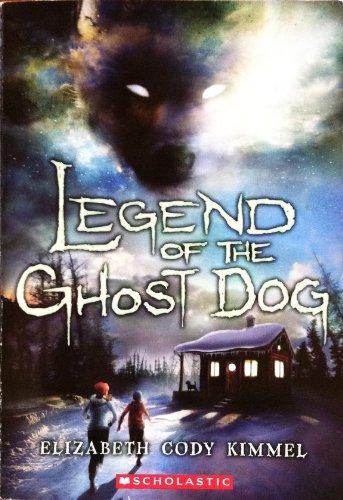 Legend of the Ghost Dog: Kimmel, Elizabeth Cody