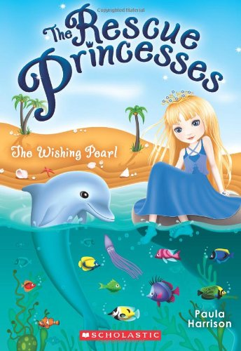 The Rescue Princesses #2: Wishing Pearl: Paula Harrison