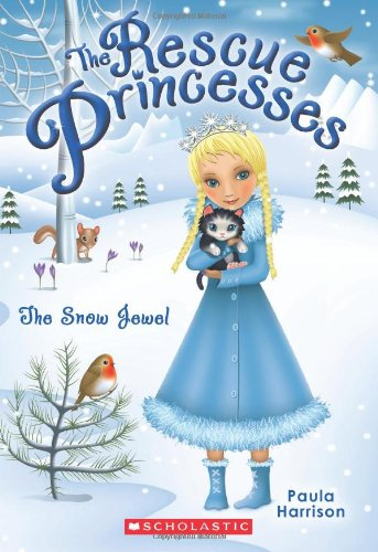 Rescue Princesses #5: The Snow Jewel: Paula Harrison