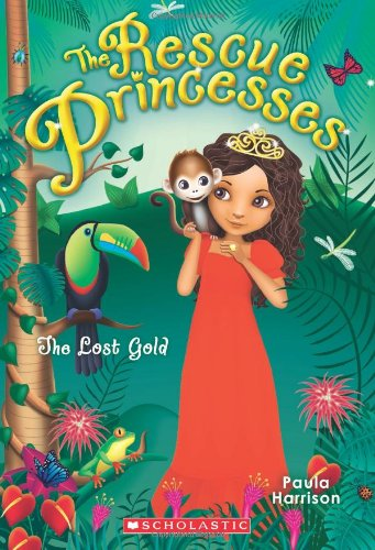 Rescue Princesses #7: The Lost Gold: Harrison, Paula
