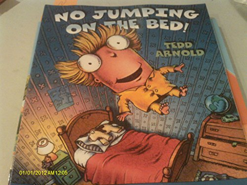 No Jumping on the Bed!: Tedd Arnold